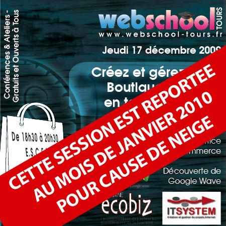 La Webschool Tours du 17 décembre 2009 est reportée au mois de Janvier